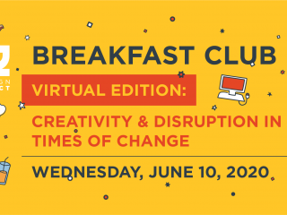 Recap: Breakfast Club - Creativity and Disruption in Times of Change